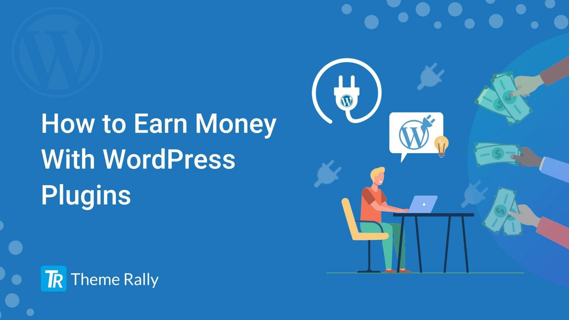 How to Earn Money With WordPress Plugins