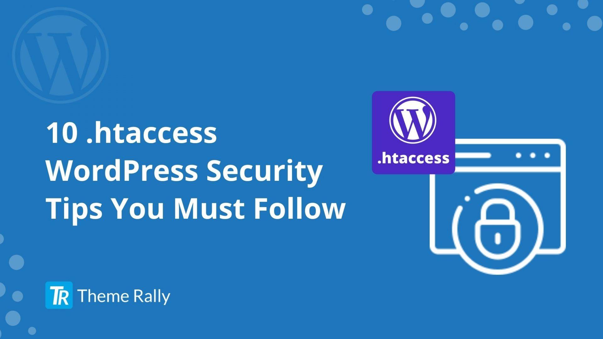 10 .htaccess WordPress Security Tips You Must Follow