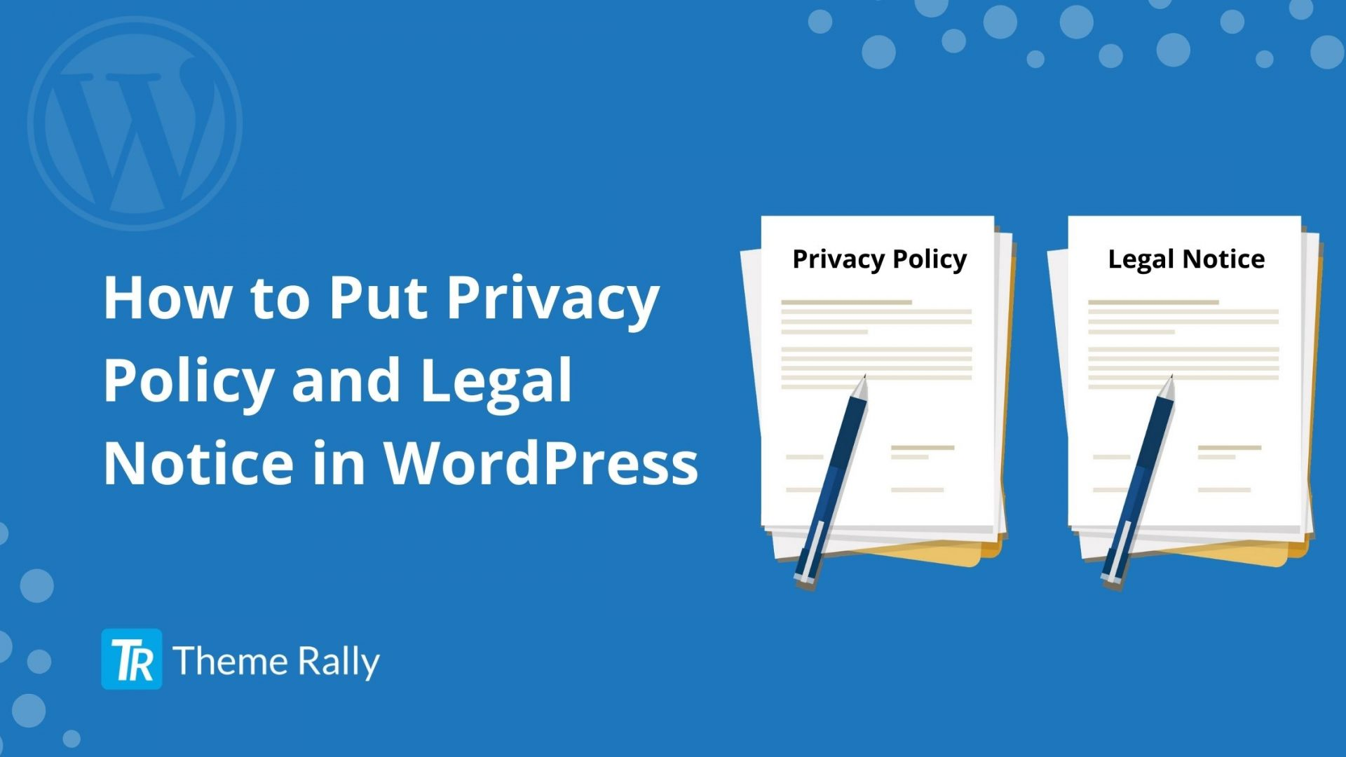 How to Put Privacy Policy and Legal Notice in WordPress