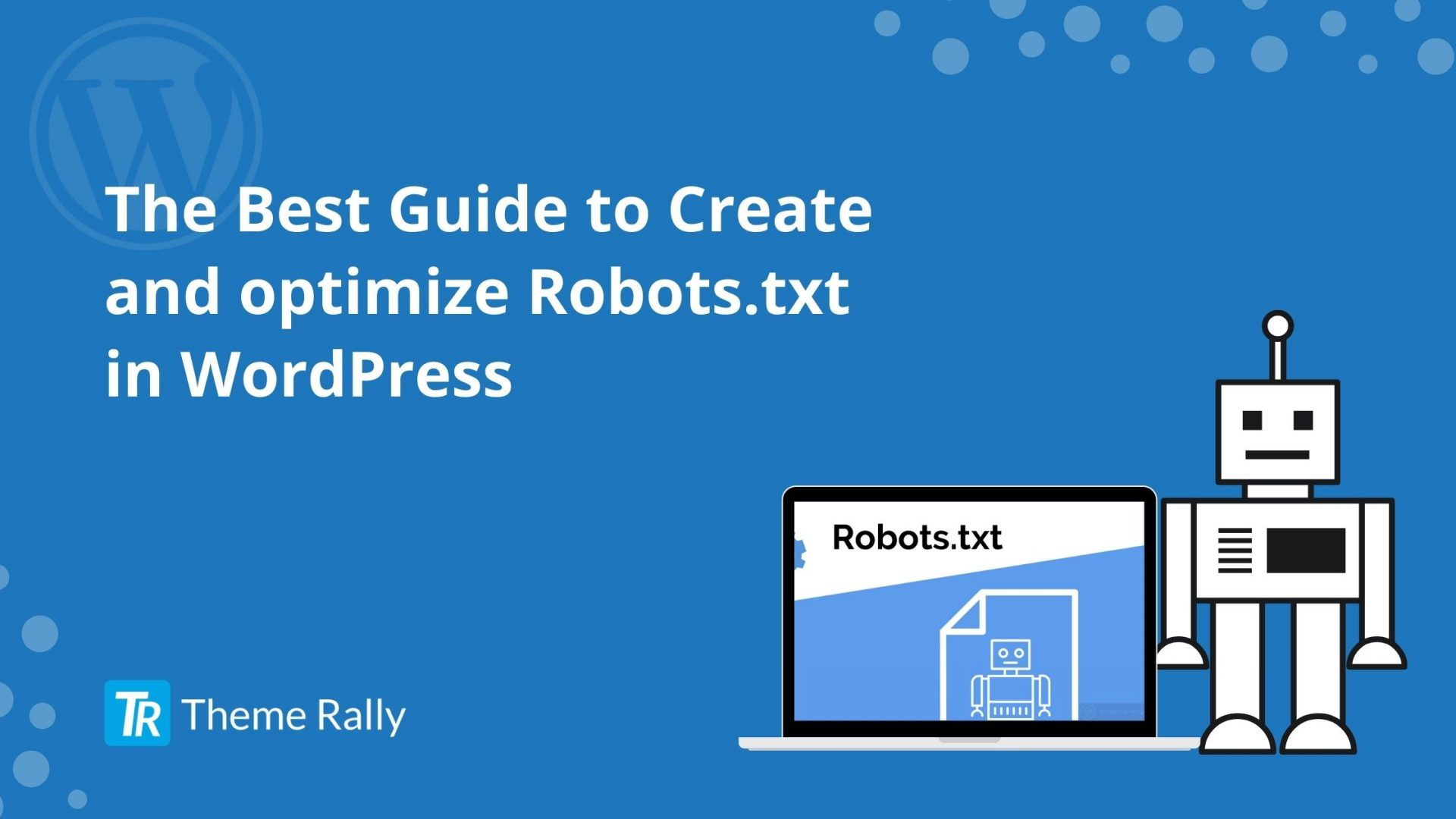 The Best Guide to Create and optimize Robots.txt in WordPress