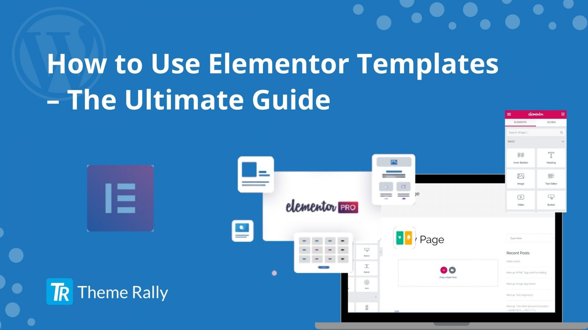 How to Use Elementor Templates - The Ultimate Guide